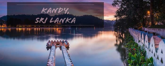 THINGS TO DO IN KANDY, SRI LANKA